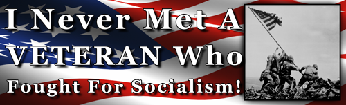 I Never Met A Veteran Who Fought For Socialism! Bumper Sticker